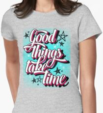 Good Things take Time Women's Fitted T-Shirt