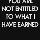You Are Not Entitled To What I Have Earned Shirt Funny Gold Digger Divorce T-Shirt Great Gift           by Panda Branda