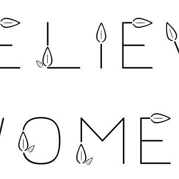 BELIEVE WOMEN by progprints