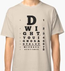 Dwight, You Ignorant Slut Classic T-Shirt