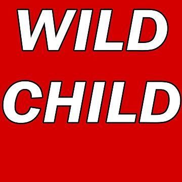 WILD CHILD - T-Shirt by stickersandtees
