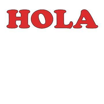 HOLA - Spanish Hello T-Shirt by stickersandtees