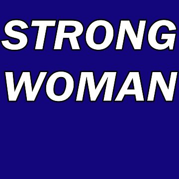 Strong Woman T-Shirt by stickersandtees