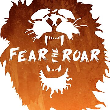 Fear The Roar by OccupiedSpace