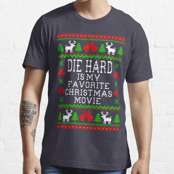 Die Hard ist mein Lieblings-Weihnachtsfilm - Ugly Christmas Sweater Style Essential T-Shirt