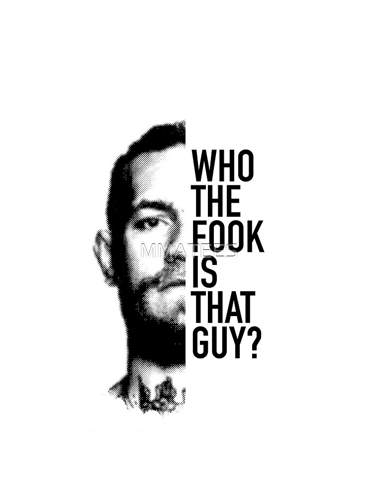 McGregor Who the fuck is that guy? by MMATEES