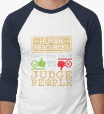 Human Resources HR Get Paid To Judge People Men's Baseball ¾ T-Shirt