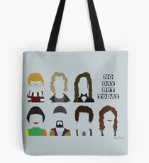 No Day But Today. Tote Bag