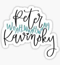 Peter woah woah woah Kavinsky Sticker
