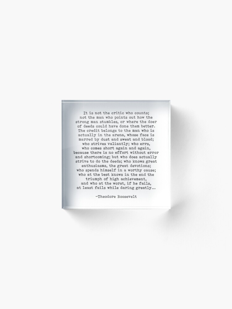 Alternate view of Man In The Arena Theodore Roosevelt Quote Acrylic Block