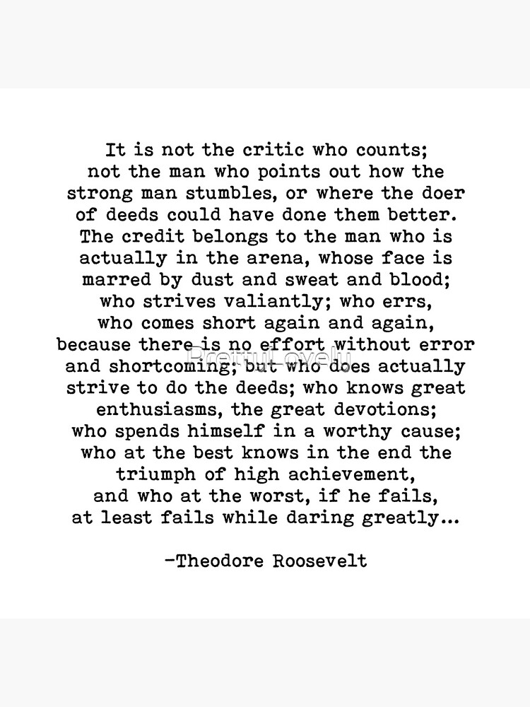Man In The Arena Theodore Roosevelt Quote by PrettyLovely