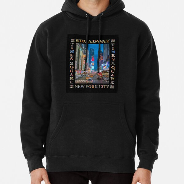 Times Square & Broadway (poster on black) Pullover Hoodie