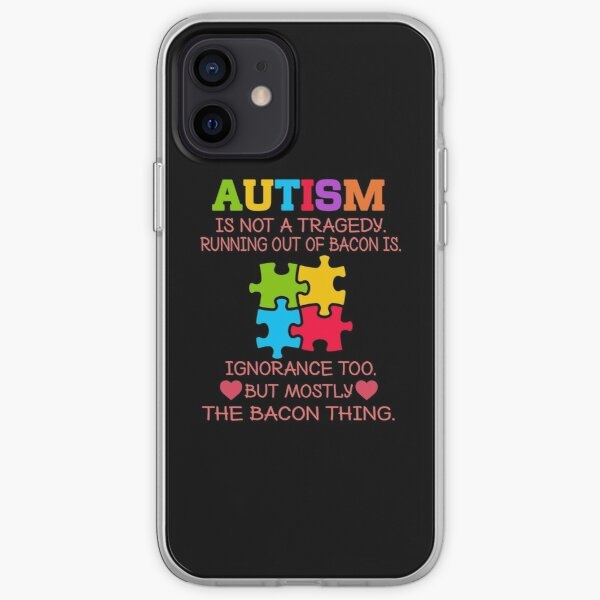 Autism is not a tragedy running out of bacon is funny iPhone Soft Case