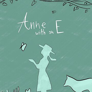 Anne with an E · Anne from Green Gables by Uwaki