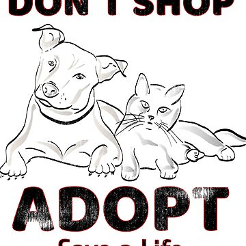Dont Shop Adopt A Pet by wrightboy62