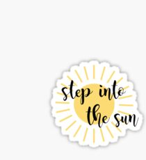 Step Into The Sun Sticker