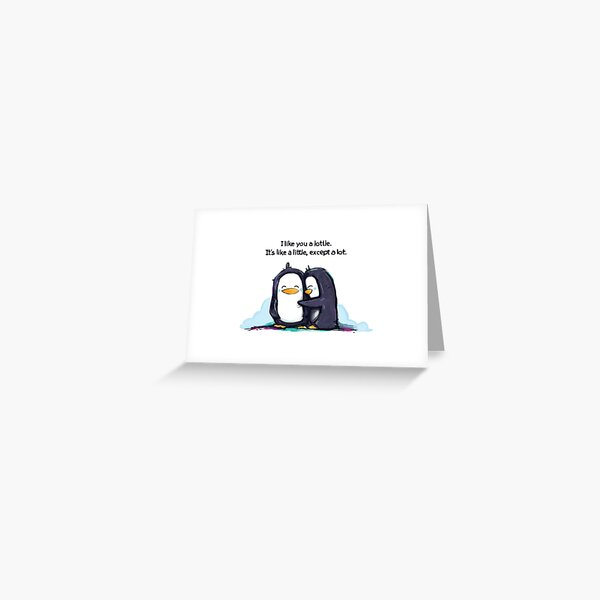 I Like You a Lottle Penguins Greeting Card