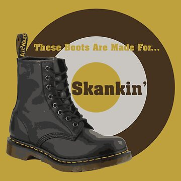 These Boots Are Made For Skankin' by EvilGravy
