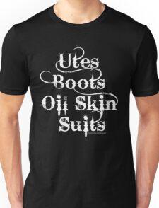Utes, boots, oil skin suits.... Unisex T-Shirt