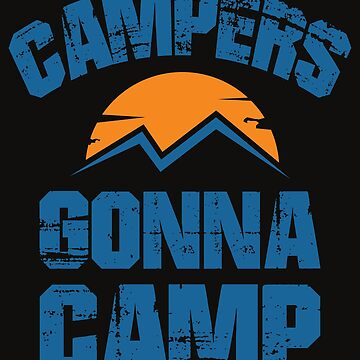 Campers gonna camp by SixtieShirts