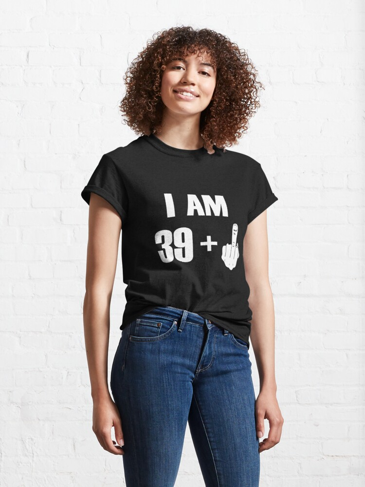 Alternate view of I'm 39+ Fck you! [Kobe Byrant 40th Birthday Special Edition] Classic T-Shirt