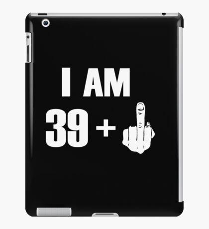 I'm 39+ Fck you! [Kobe Byrant 40th Birthday Special Edition] iPad Case/Skin
