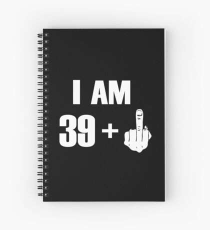 I'm 39+ Fck you! [Kobe Byrant 40th Birthday Special Edition] Spiral Notebook