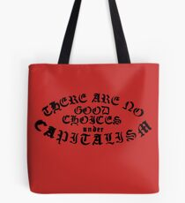 No Good Choices Under Capitalism Tote Bag