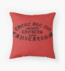No Good Choices Under Capitalism Throw Pillow
