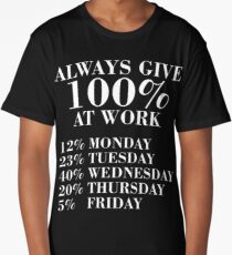100 Percent At Work Funny Gift Long T-Shirt