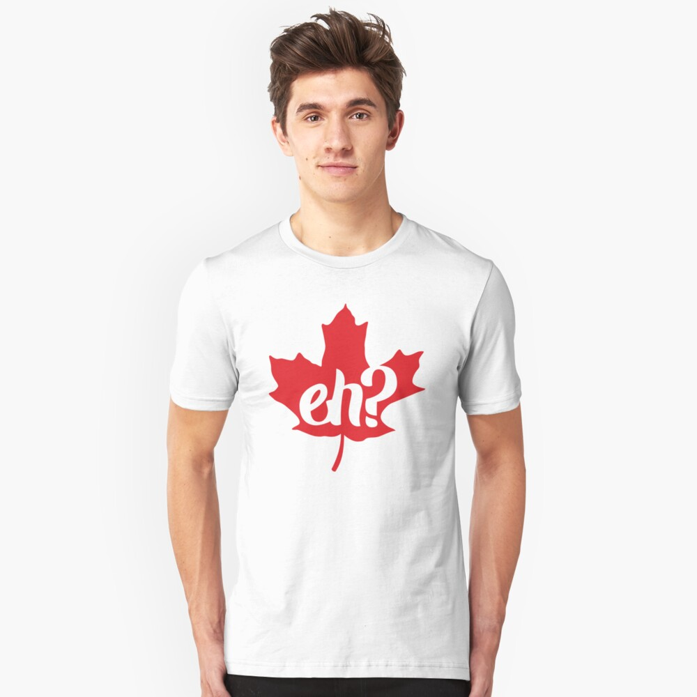 Canada, Eh? Maple Leaf Unisex T-Shirt Front