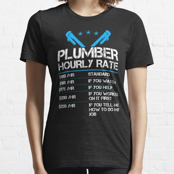 Funny Plumber Hourly Rate Essential T-Shirt