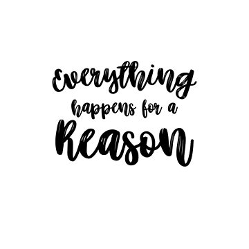 Everything Happens for a Reason by hcohen2000