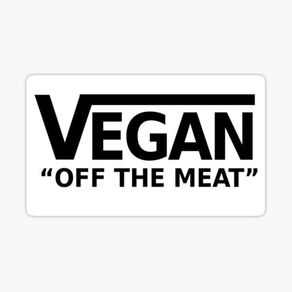 Vegan off the meat sticker Sticker