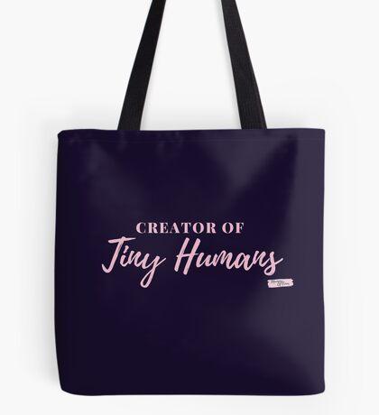 Creator Of Tiny Humans  Tote Bag