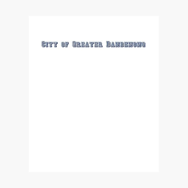 City of Greater Dandenong Photographic Print