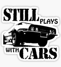 Still plays with cars  Sticker