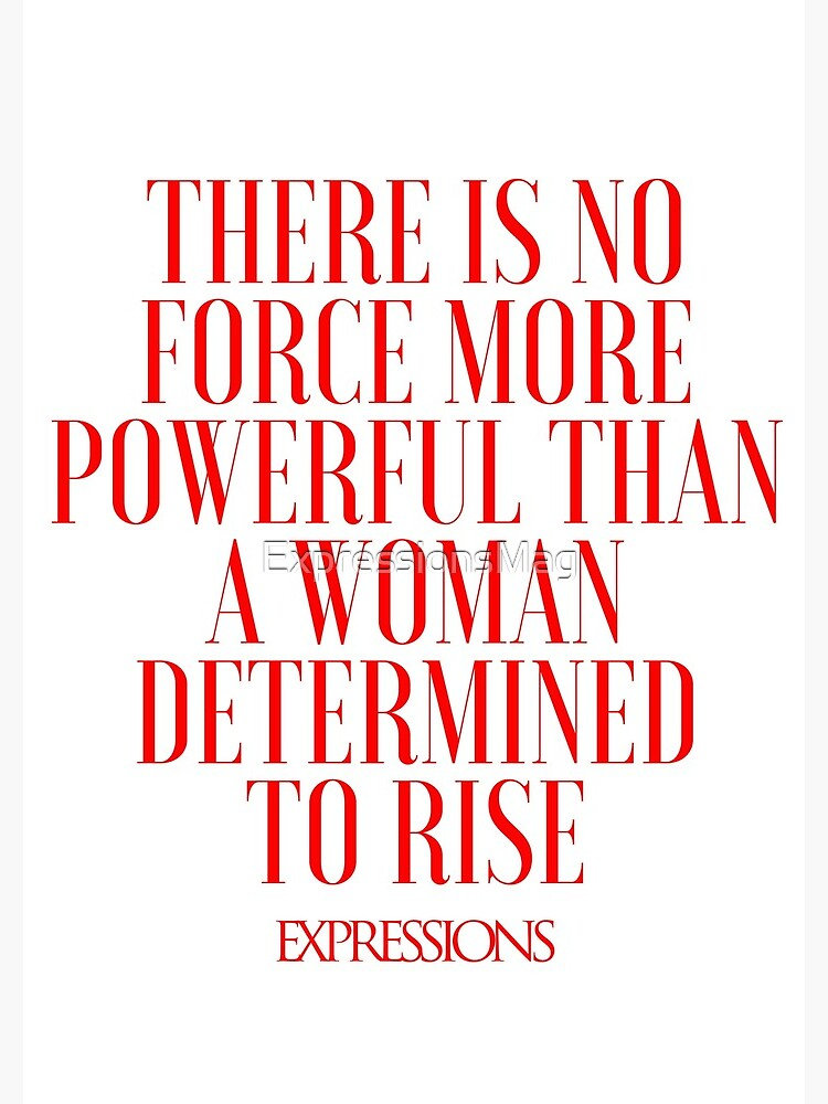 Powerful Woman by ExpressionsMag