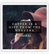 Coffee is a gift Sticker