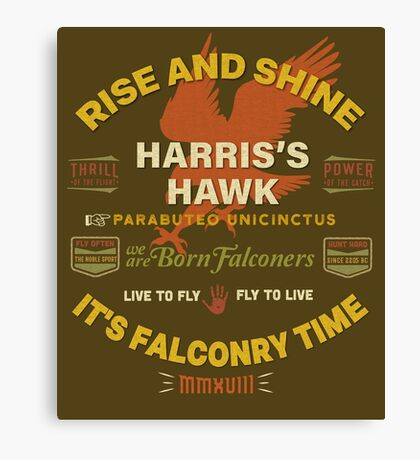 Harris's Hawk falconers Shirt - Rise and Shine It's Falconry Time II Canvas Print