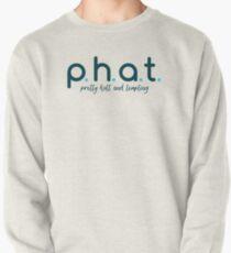 Phat - ziemlich heiß und verlockend Sweatshirt