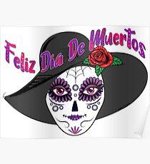 Feliz Dia De Muertos - Day of the Dead  Poster