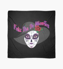 Feliz Dia De Muertos - Day of the Dead  Scarf