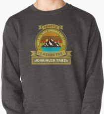 I Hiked a John Muir Trail, Canada, Sierras, Tennessee, Scotland Pullover