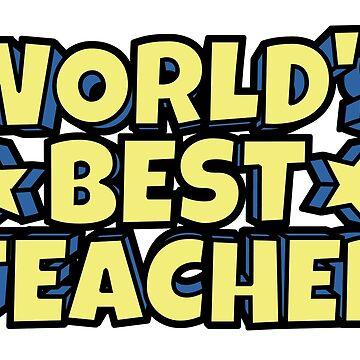 World's Best Teacher by jrdesign1
