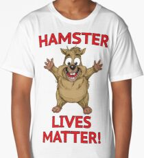 Hamster Lives Matter! Long T-Shirt