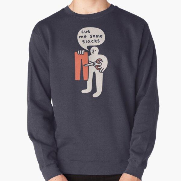Cut Me Some Slacks Pullover Sweatshirt