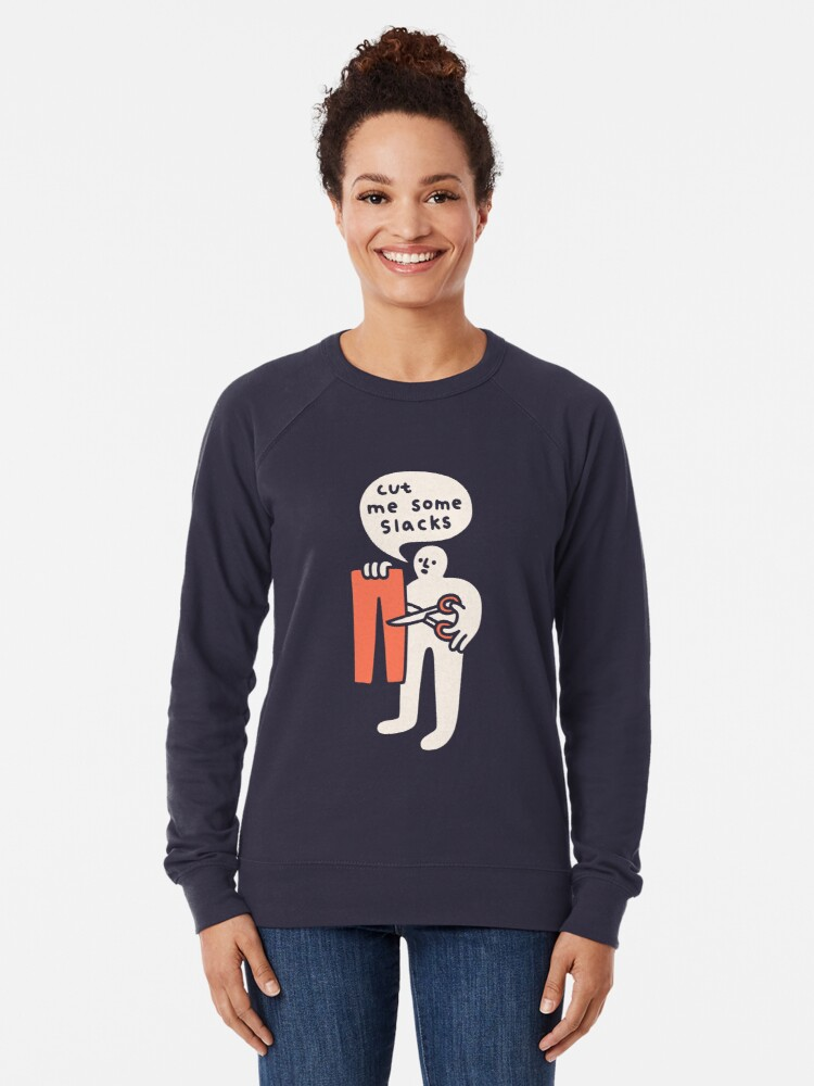 Alternate view of Cut Me Some Slacks Lightweight Sweatshirt
