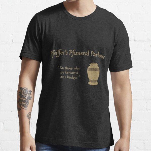 Pfeiffer's Pfuneral Parlour Essential T-Shirt