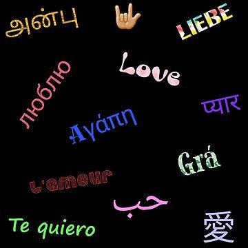 love, liebe, حب, té quiero, grá, l'amour, 爱, люблю,  प्यार, Αγάπη by nopemom